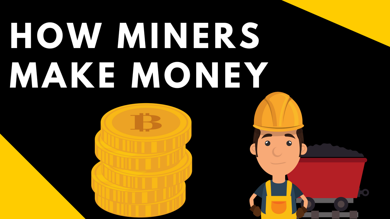How Miners Make Money