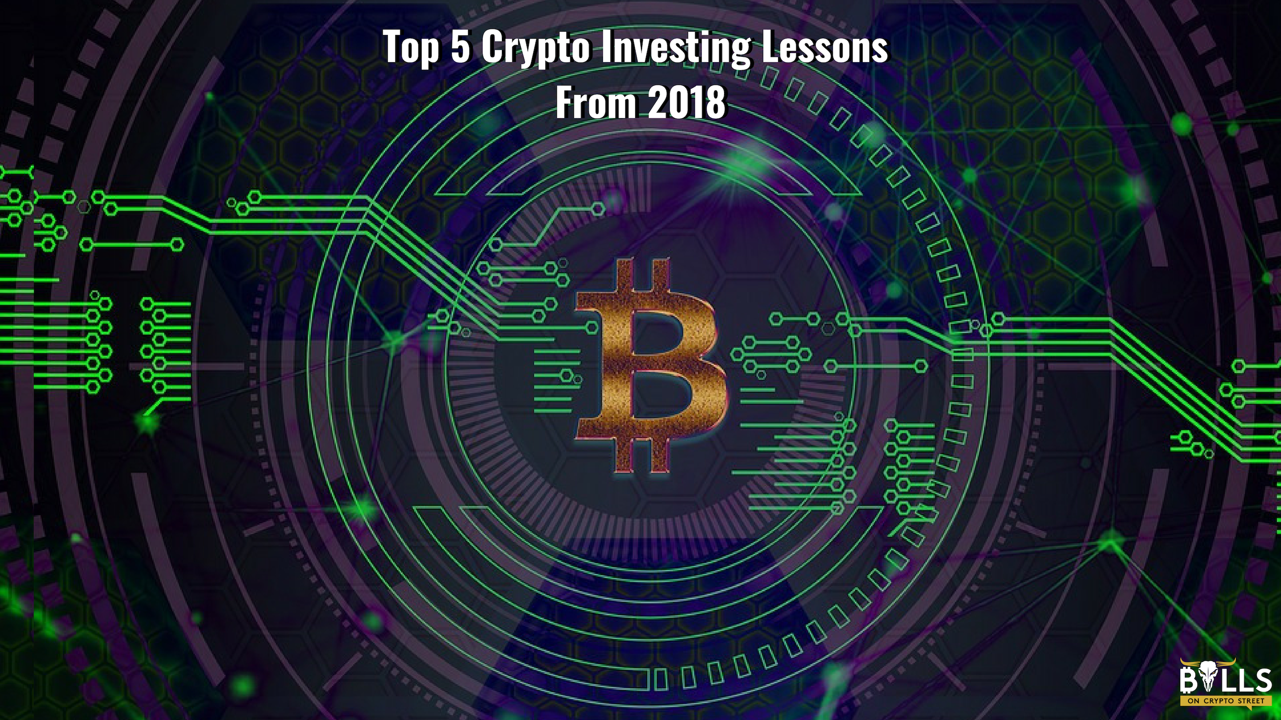 Top 5 Crypto Investing Lessons From 2018